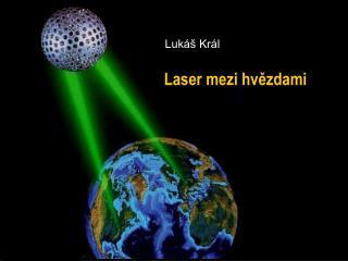 Laser mezi hvězdami