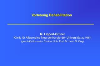 M. Lippert-Grüner  Klinik für Allgemeine Neurochirurgie der Universität zu Köln