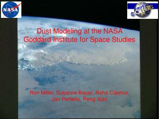 Dust Modeling at the NASA  Goddard Institute for Space Studies