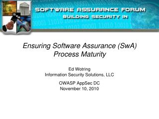 Ensuring Software Assurance SwA Process Maturity