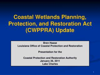 Coastal Wetlands Planning, Protection, and Restoration Act CWPPRA Update