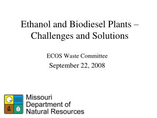 Ethanol and Biodiesel Plants – Challenges and Solutions