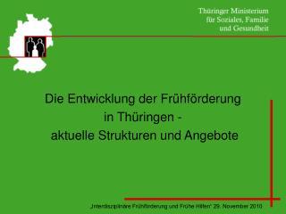 Die Entwicklung der Frühförderung  in Thüringen -   aktuelle Strukturen und Angebote