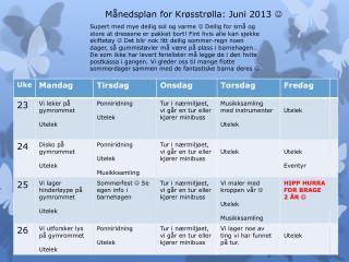 Månedsplan for Krøsstrølla: Juni 2013  