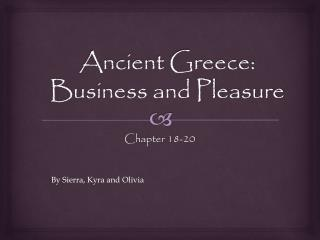 Ancient Greece: Business and Pleasure