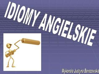 IDIOMY ANGIELSKIE