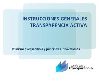 INSTRUCCIONES GENERALES TRANSPARENCIA ACTIVA