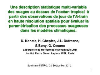 D. Konsta, H. Chepfer, J-L. Dufresne,  S.Bony, G. Cesana