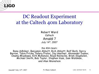 DC Readout Experiment  at the Caltech 40m Laboratory Robert Ward Caltech  Amaldi 7