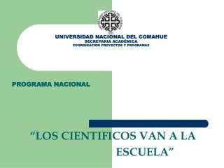UNIVERSIDAD NACIONAL DEL COMAHUE SECRETARIA ACAD�MICA COORDINACION PROYECTOS Y PROGRAMAS