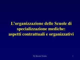 L'organizzazione delle Scuole di specializzazione mediche:  aspetti contrattuali e organizzativi