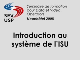 Introduction au syst�me de l�ISU
