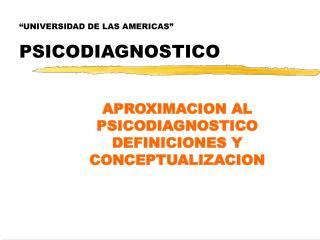 """""""UNIVERSIDAD DE LAS AMERICAS"""" PSICODIAGNOSTICO"""