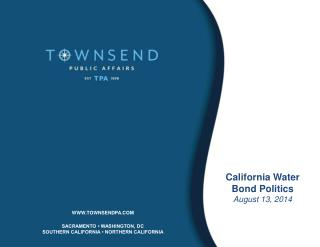 California Water Bond Politics August 13, 2014