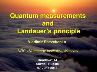 Quantum measurements  and  Landauer�s  principle