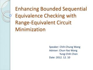 Enhancing Bounded  Sequential Equivalence Checking with Range-Equivalent  Circuit Minimization
