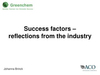 Success factors � reflections from the industry