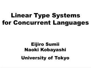 Linear Type Systems for Concurrent Languages