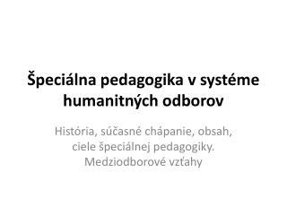 Špeciálna pedagogika v systéme humanitných odborov