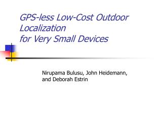 GPS-less Low-Cost Outdoor Localization for Very Small Devices