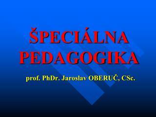 ŠPECIÁLNA PEDAGOGIKA