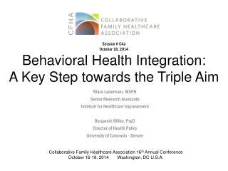 Behavioral Health Integration:  A Key Step towards the Triple Aim
