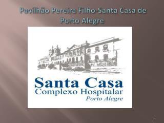 Pavilhão Pereira Filho-Santa Casa de Porto Alegre