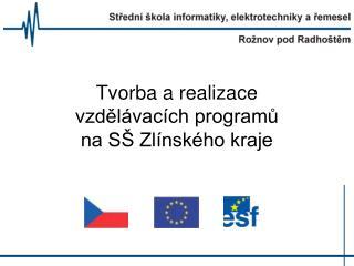 Tvorba a realizace vzdělávacích programů na SŠ Zlínského kraje