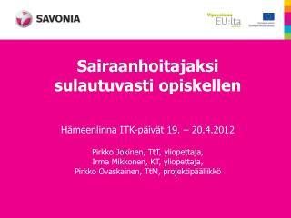 SaWe  – Sairaanhoitajaksi verkostoissa ja verkoissa 2010 - 2013