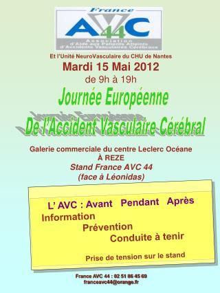 Et l'Unité NeuroVasculaire du CHU de Nantes Mardi 15 Mai 2012 de 9h à 19h