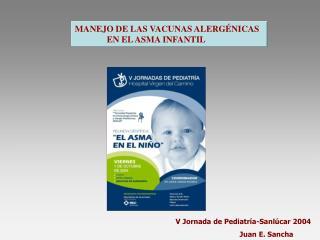 MANEJO DE LAS VACUNAS ALERG�NICAS  EN EL ASMA INFANTIL
