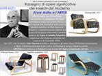 Rassegna di opere significative  dei Maestri del Moderno Alvar Aalto e l ARTEK