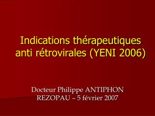 Indications thérapeutiques anti rétrovirales (YENI 2006)