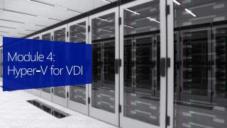 Module  4: Hyper-V  for VDI