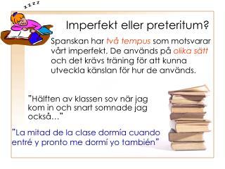 Imperfekt eller preteritum?