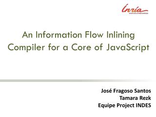 An Information Flow  Inlining  Compiler for a Core of JavaScript