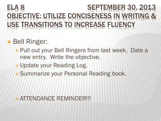 Bell Ringer:  Pull out your Bell Ringers from last week.  Date a new entry.  Write the objective.