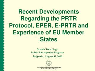 Recent Developments Regarding the PRTR Protocol, EPER, E-PRTR and Experience of EU Member States