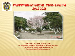PERSONERIA MUNICIPAL  PADILLA  CAUCA 2012-2016