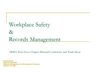 Workplace Safety   Records Management  ARMA Terra Nova Chapter Biennial Conference and Trade Show