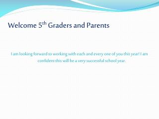 Welcome 5 th  Graders and Parents