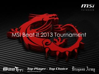 MSI Beat it 2013 Tournament