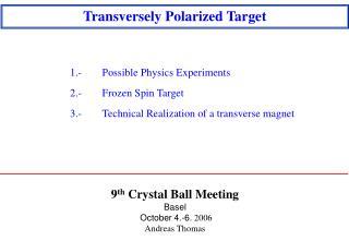 9 th  Crystal Ball Meeting Basel October 4.-6.  2006 Andreas Thomas