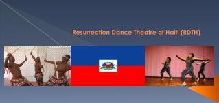 Resurrection Dance Theatre of Haiti (RDTH)