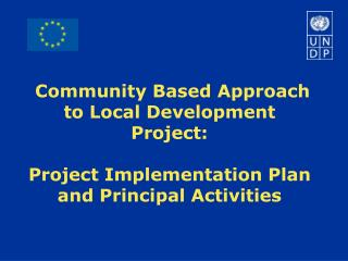 Community Based Approach to Local Development Project :