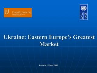Ukraine: Eastern Europe's Greatest Market