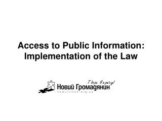 Access to Public Information :  Implementation of the Law