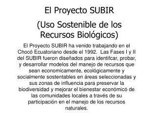 (Uso Sostenible de los Recursos Biológicos)