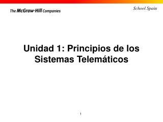 Unidad 1: Principios de los Sistemas Telemáticos