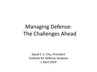 Managing Defense:   The Challenges Ahead